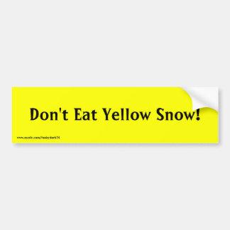 """Don't Eat Yellow Snow!"" bumper sticker"