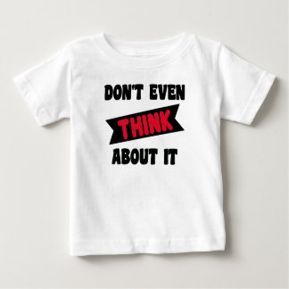 don't even think about it 2 gift t shirt