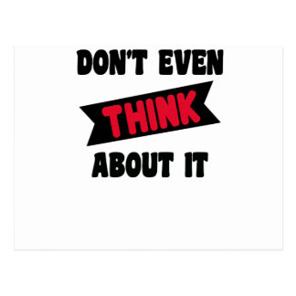 don't even think about it 2 gift t shirt postcard