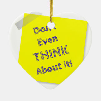 Don't even think about it ceramic heart ornament