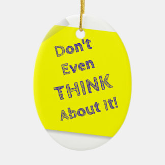 Don't even think about it ceramic oval ornament