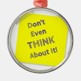 Don't even think about it Silver-Colored round ornament