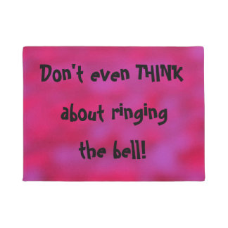 Don't even THINK about ringing the bell Funny Rude Doormat