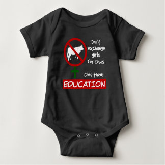 Don't Exchange Girls for Cows, Give Them Education Baby Bodysuit