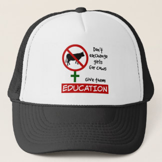 Don't Exchange Girls for Cows, Give Them Education Trucker Hat