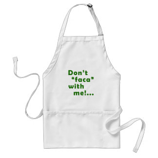 Dont Faca with me Aprons