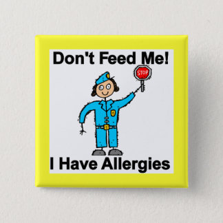 Don't Feed Me I Have Allergies 2 Inch Square Button