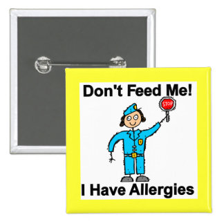 Don't Feed Me I Have Allergies Pin