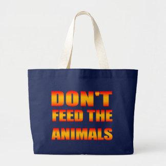 Don't Feed The Animals Jumbo Bag