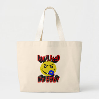dont feed the baby large tote bag