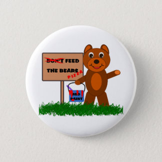 Don't Feed The Bears 2 Inch Round Button