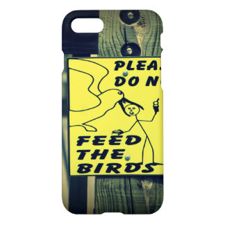 Dont Feed The Birds iPhone 7 Case