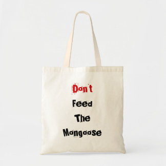 Don't Feed The Mongoose Budget Tote Bag