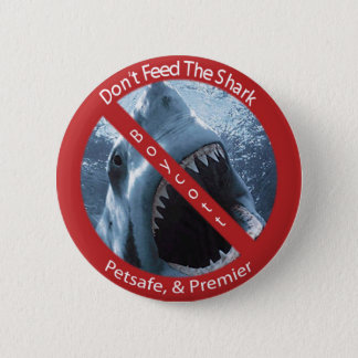 Don't Feed the Shark 2 Inch Round Button