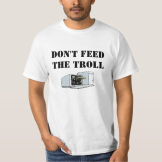 Don't Feed The Troll Shirt