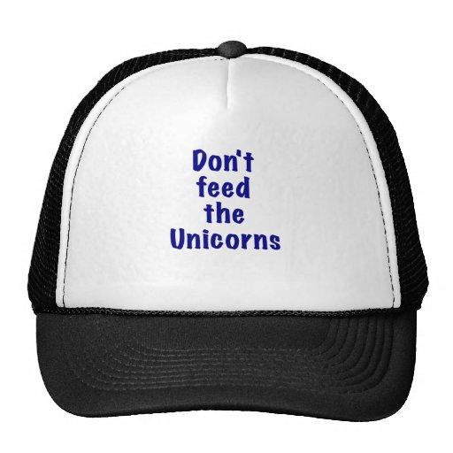 Dont Feed the Unicorns Hat
