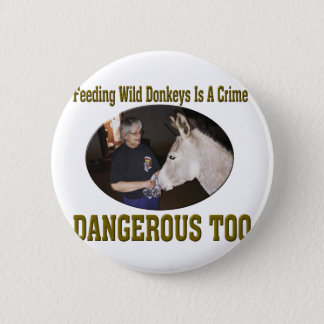 Don't Feed The Wild Donkey 2 Inch Round Button