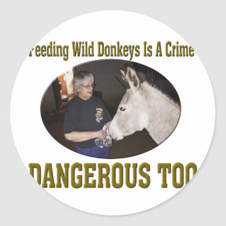 Don't Feed The Wild Donkey Classic Round Sticker
