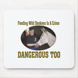 Don't Feed The Wild Donkey Mouse Pad