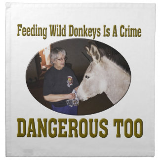 Don't Feed The Wild Donkey Napkin