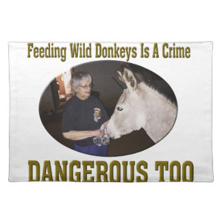 Don't Feed The Wild Donkey Place Mat