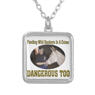 Don't Feed The Wild Donkey Silver Plated Necklace