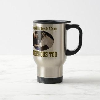 Don't Feed The Wild Donkey Travel Mug