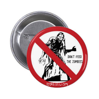 Don't feed the zombies 2 inch round button