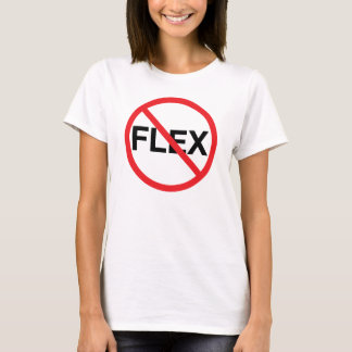Don't Flex T-Shirt