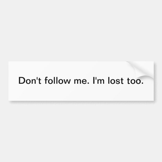 Don't follow me 2 - bumper sticker