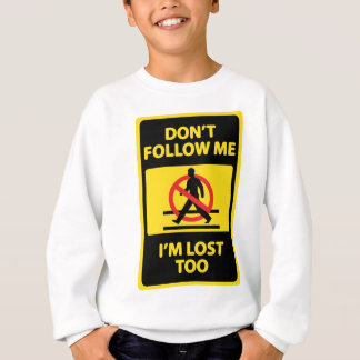 Dont-Follow-Me Sweatshirt