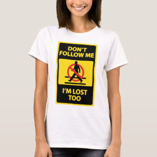 Dont-Follow-Me T-Shirt