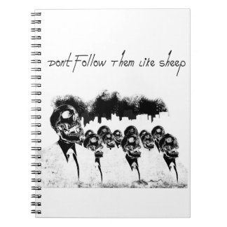 Don't follow them like sheep spiral notebook