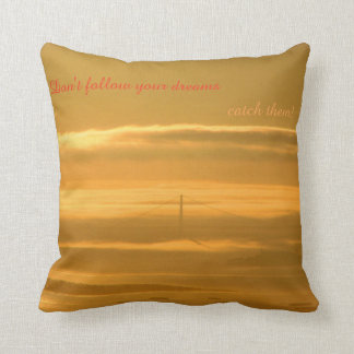 Don't follow your dreams - CATCH them! Throw Pillow