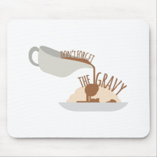 Dont Forget Gravy Mouse Pad