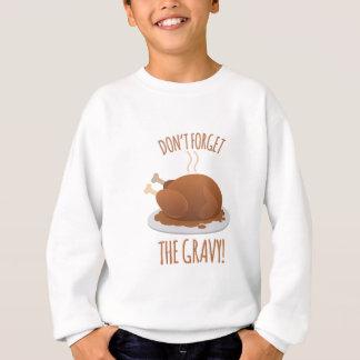 Dont Forget Gravy Sweatshirt