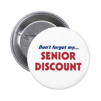 Don't Forget My Senior Discount 2 Inch Round Button
