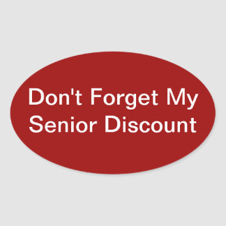 Don't Forget My Senior Discount Stickers