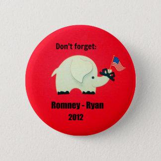 Don't forget: Romney - Ryan 2012 2 Inch Round Button
