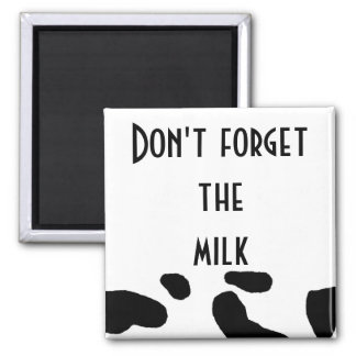 """Don't Forget the Milk."" Magnet"