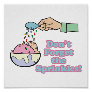 dont forget the sprinkles poster