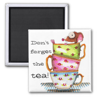 Don't forget the tea magnet