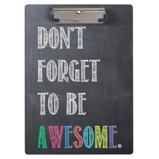 Don't Forget to be Awesome Clipboard