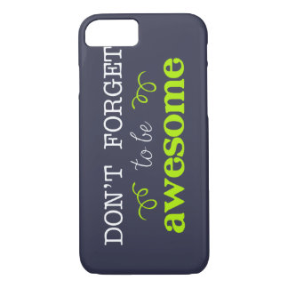 Don't Forget to be Awesome iPhone case