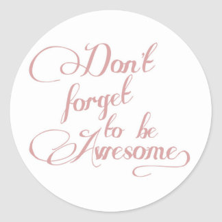 Don't Forget To Be Awesome Statement Sticker