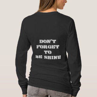 DON'T FORGET TO BE SHINE T-Shirt