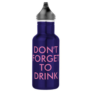 Don't forget to drink | Funny Humour Waterbottle 532 Ml Water Bottle