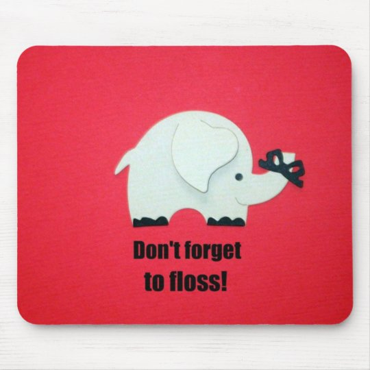 Don't forget to floss! mouse pad