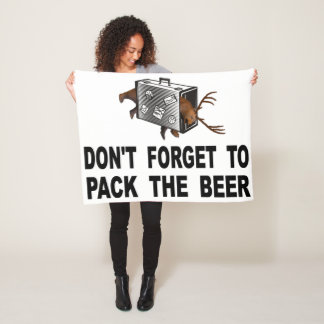 Don't Forget To Pack The Beer Fleece Blanket