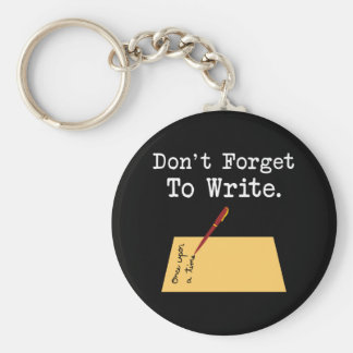 Don't Forget To Write Basic Round Button Keychain